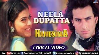 Neela Dupatta - Lyrical Video   Kajol & Saif Ali Khan   Hameshaa   90's Evergreen Romantic Song