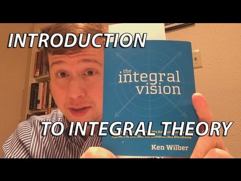 Introduction to Integral Theory and Ken Wilber