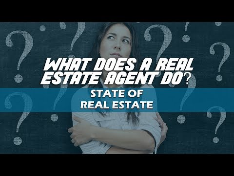 What Does A Real Estate Agent Actually Do? - State of Real E
