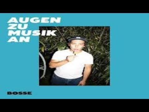 Bosse - Augen Zu Musik An (Neuer Song) Musik News