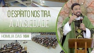 O Espírito nos tira a ansiedade - Pe. Adriano Zandoná 23/06/18
