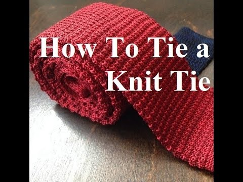 How To Tie A Knit Tie Youtube