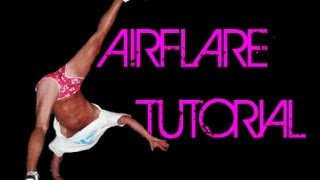 How To Air Flare Tutorial by Bboy Kamil- breakdance