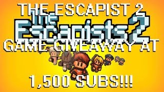 THE ESCAPIST 2 PLAYING WITH SUBS!!!: GAME GIVEAWAY AT 1,500 SUBS!