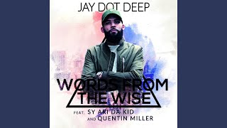 Words from the Wise (feat. Sy Ari da Kid & Quentin Miller)