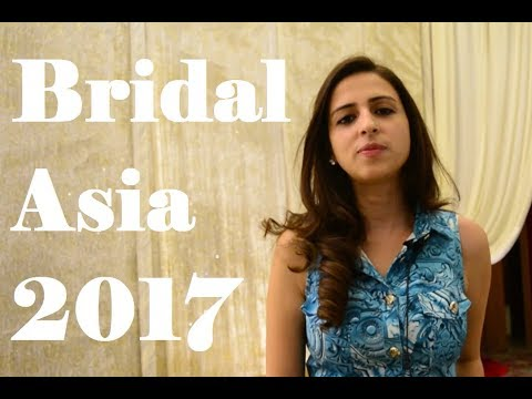 Bridal Asia 2017, Day 1 Highlights