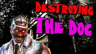 DESTROYING THE DOC | Dead By Daylight With Wahooz
