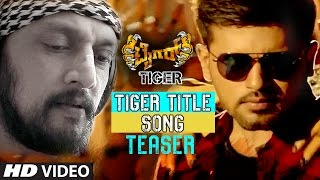 Download Hindi Video Songs - Tiger Tiger Video Teaser || Tiger || Kichcha Sudeep, Pradeep, Madhurima || Kannada Songs 2016