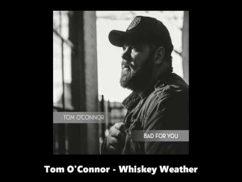 Tom O'Connor - Whiskey Weather