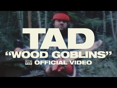 TAD - Wood Goblins [OFFICIAL VIDEO]
