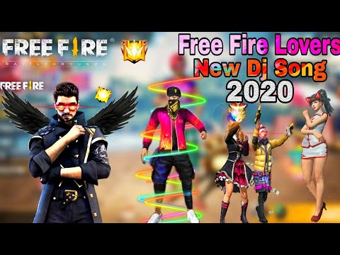 Free Fire New Dj Song 2020 Free Fire Lovers Song Garena Free Fire Youtube