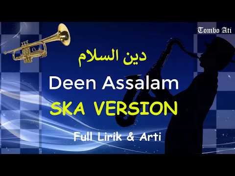 Deen Assalam SKA Version ( Penasaran Musiknya full Lirik & Arti)