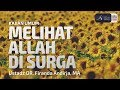 Kajian : Melihat Allah Di Surga  - Ustadz DR. Firanda Andirja, MA