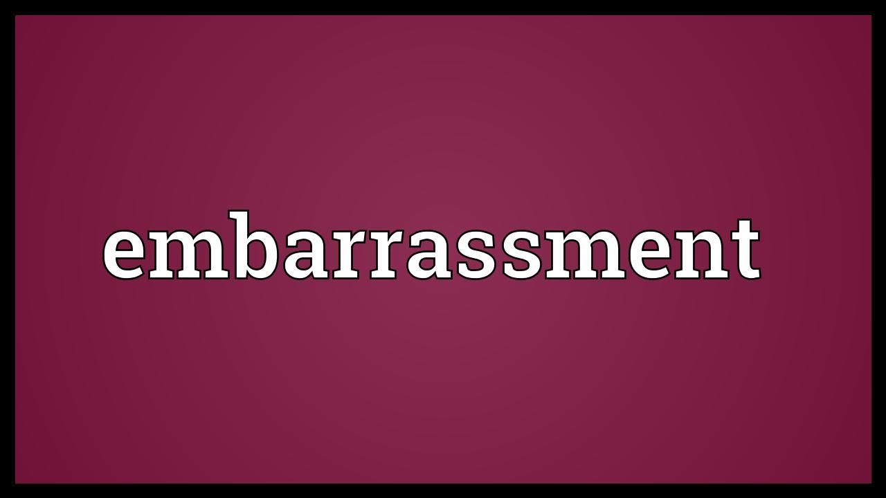 Exceptional Embarrassment Meaning