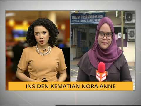 Perkembangan terkini: Insiden kematian Nora Anne