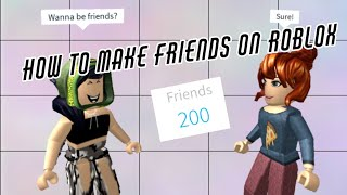 How to Make Friends on ROBLOX (Super fast, easy, and simple)
