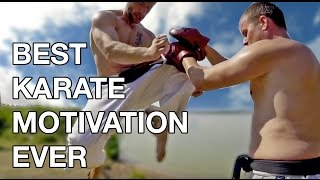 BEST KARATE MOTIVATION EVER