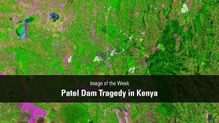 Image of the Week - Patel Dam Tragedy in Kenya