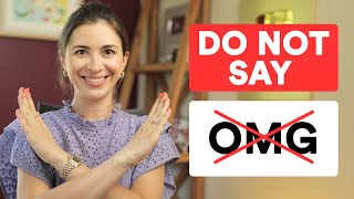 """Stop saying """"Oh mỳ God!"""