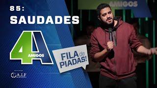 FILA DE PIADAS - SAUDADES - #85 Participação Rogério Vilela