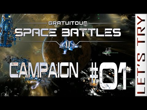 Gratuitous Space Battles 2 #01 Campaign - Let's Try