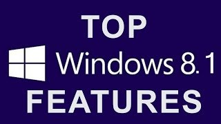Top Windows 8.1 Features