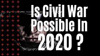IS CIVIL WAR POSSIBLE IN 2020 | Could US Politics Start A Civil War?