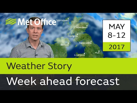 Week ahead forecast 08 - 12 May