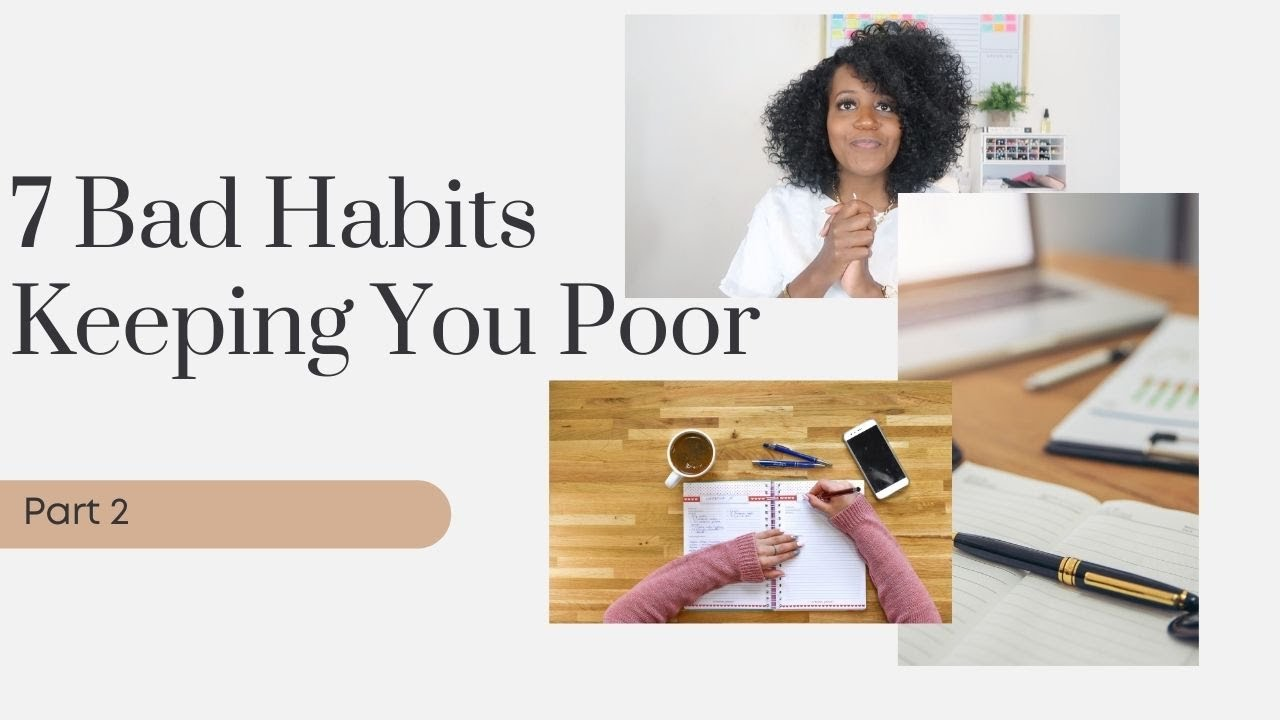 7 Habits That Are Keeping You Poor - PT. 2