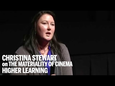 CHRISTINA STEWART on THE MATERIALITY OF CINEMA | Higher Learning
