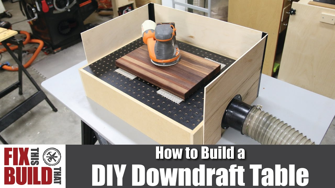 Diy Downdraft Table For Sanding How To Build Youtube