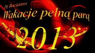 Set by Dj Bocianus Wakacje pełną parą 2013 dance&electro - best songs