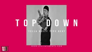 [FREE] Yella Beezy x Kevin Gates Type Beat - Top Down | Free Type Beat | Trap Instrumental 2019