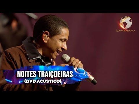 LOUVOR ALIANÇA - NOITES TRAIÇOEIRAS - ACÚSTICO