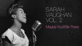 Sarah Vaughan - Maybe You'll Be There