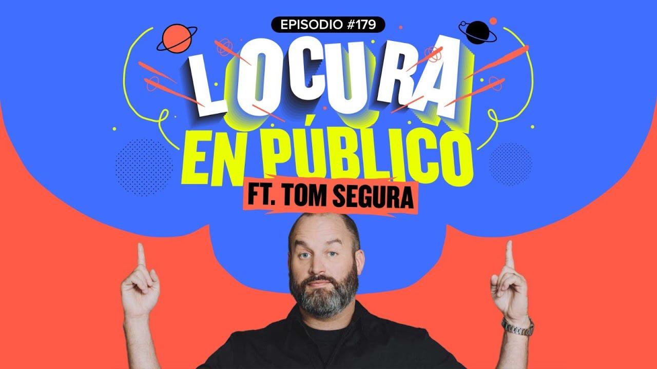¡Locura en público! Y las Karens latinas feat. Tom Segura - EP #179