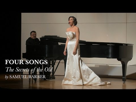 The Secrets of the Old - Four Songs II - Samuel Barber - Lisette Oropesa