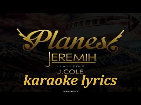 JEREMIH - PLANES (feat. J. COLE) KARAOKE VERSION LYRICS