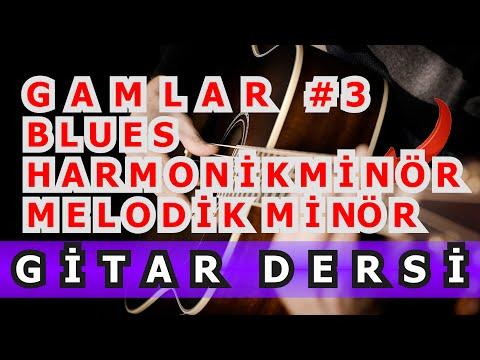 Selim Işık Gitar Dersi 64 - Bütün Gamlar 3 Blues , Harmonik, Melodik Minör