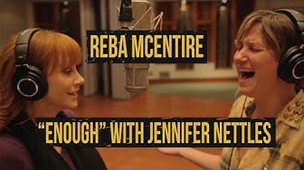 "Reba McEntire, Jennifer Nettles, ""Enough"" - Behind the Scenes"