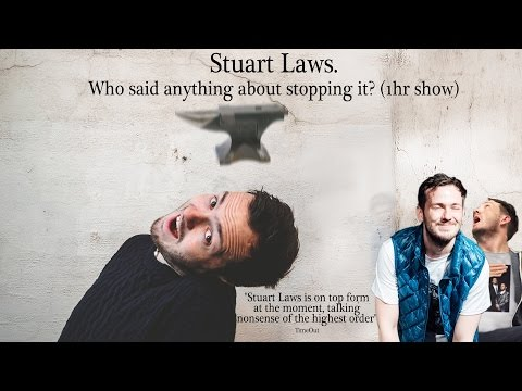 Stuart Laws. Who said anything about stopping it? (1hr show) - LIVE STAND UP SHOW