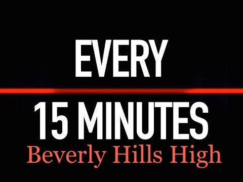 Every 15 Minutes   Beverly Hills High School 2015 HD4K