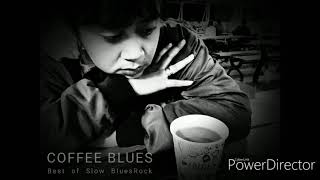 Coffee Blues Music - Best of Blues Slow Rock || 1 hour slow blues