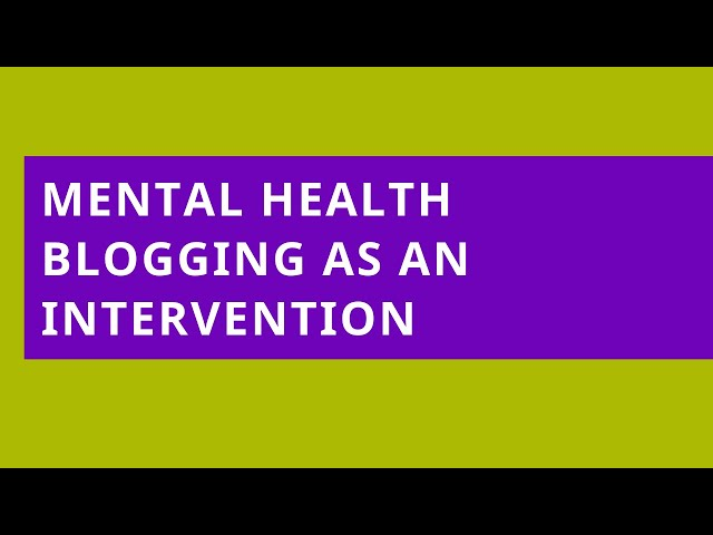 Eurasia Conference: Mental Health Blogging as an Intervention