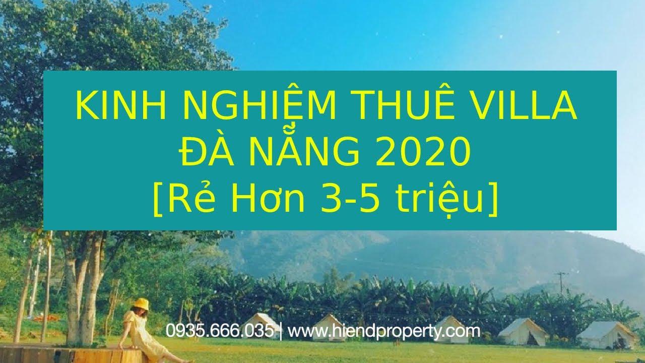 KINH NGHIỆM THUÊ VILLA ĐÀ NẴNG 2020 [Villa Sang Chảnh + Rẻ Hơn 3-5 triệu]