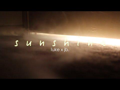 Sunshine Original  Luke B x jb.   VIDEO