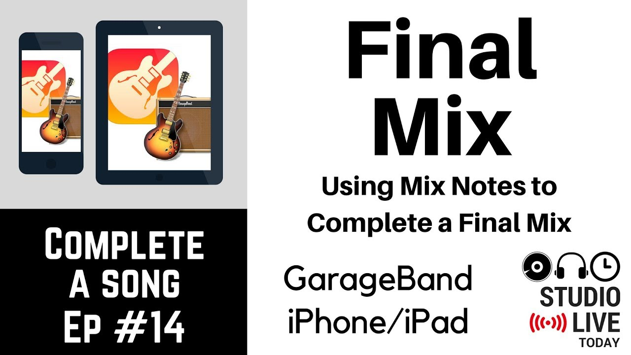 Final Mix in GarageBand iOS - Mixing (iPhone/iPad) - Complete-a-Song -  Episode 14