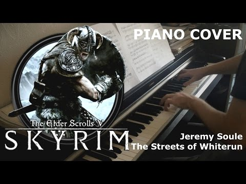 Skyrim - The Streets of Whiterun [Piano Cover]