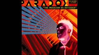 [2000] Paradox - The Musician As Outsider [Full Album]