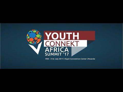 Youth Connekt Africa Summit 2017 | Kigali 21 July,2017